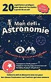 Mon défi astronomie: Observer les étoiles à l'œil nu et aux jumelles, astronomie pour enfant (French Edition)