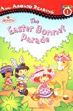 The Easter Bonnet Parade (Strawberry Shortcake All Aboard Reading)