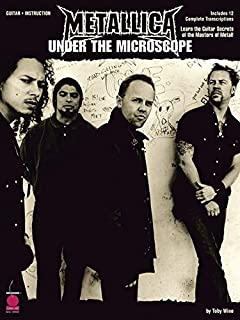 Metallica - Under the Microscope: Learn the Guitar Secrets of the Masters of Metal!