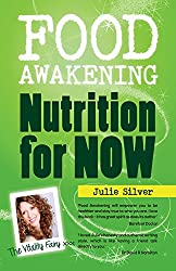 Food Awakening: Nutrition for Now