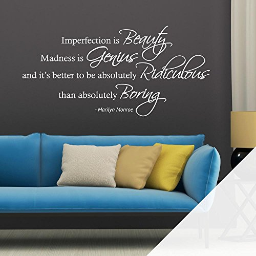 Imperfection is Beauty, Madness is Genius and it is best to be...