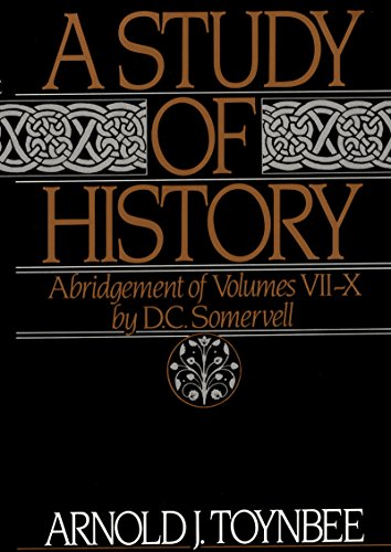 A Study of History: Abridgement of Volumes VII-X (Royal Institute of International Affairs)