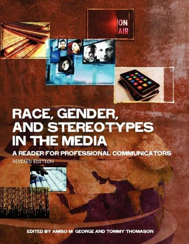 Race, Gender, and Stereotypes in the Media: A Reader for Professional Communicators (Revised Edition)