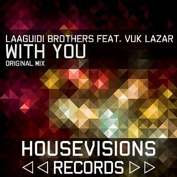 With You (feat. Vuk Lazar) [Original Mix]