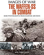 The Waffen SS in Combat: A Photographic History (Images of