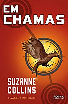 Em chamas (Trilogia Jogos Vorazes Livro 2) por [Suzanne Collins, Rocco, Alexandre D'Elia]