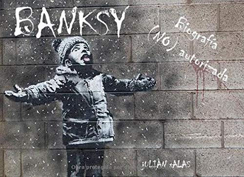 Banksy: Biografía (NO) autorizada