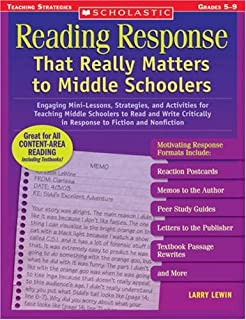 Reading Response That Really Matters to Middle Schoolers: Engaging Mini-Lessons, Strategies, and Activities for Teaching Middle Schoolers to Read and ... Nonfiction (Scholastic Teaching Strategies)
