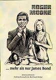 Roger Moore. ....mehr als nur James Bond