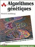 Algorithmes génétiques: Exploration, optimisation et apprentissage automatique