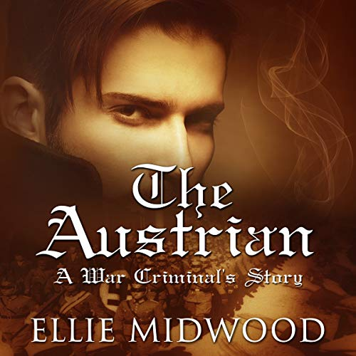 The Austrian: A War Criminal's Story Audiobook By Ellie Midwood cover art