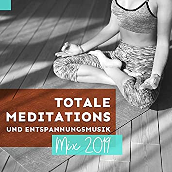 Totale Meditations- und Entspannungsmusik Mix 2019