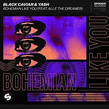 Bohemian Like You (feat. Alle The Dreamer)