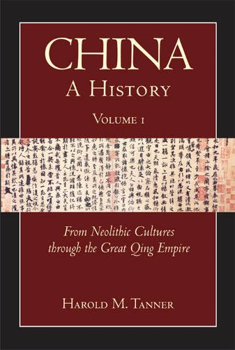 China: A History (Volume 1): From Neolithic Cultures through the Great Qing Empire,(10,000 BCE - 1799 CE)