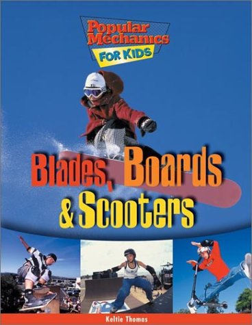 Blades, Boards & Scooters (Popular Mechanics for Kids)