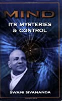 Mind, Its Mysteries and Control