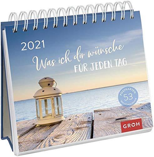 Was ich dir wünsche für jeden Tag 2021: Postkarten-Kalender mit Wochenkalendarium zum Aufstellen