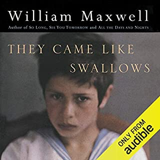 They Came Like Swallows                   By:                                                                                                                                 William Maxwell                               Narrated by:                                                                                                                                 Kaleo Griffith                      Length: 4 hrs and 27 mins     1 rating     Overall 5.0