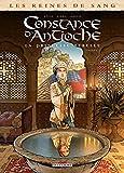 Les Reines de sang - Constance d'Antioche, la Princesse rebelle T01 - Format Kindle - 9,99 €