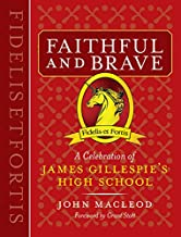 Faithful & Brave: A Celebration of James Gillespie's High School, Edinburgh