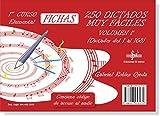 250 DICTADOS MUY FÁCILES VOLUMEN 1: 1º CURSO GRADO ELEMENTAL