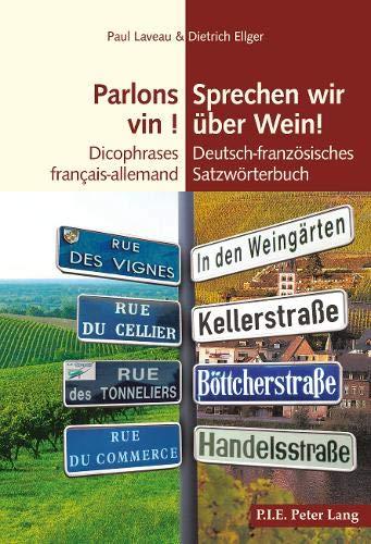 Parlons vin ! / Sprechen wir über Wein!: Dicophrases français–allemand / Deutsch–französisches Satzwörterbuch (PLG.HUMANITIES)