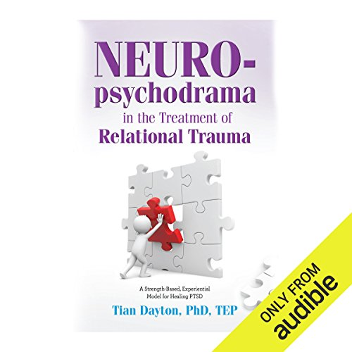 Neuro-Psychodrama in the Treatment of Relational Trauma audiobook cover art
