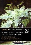 International Education Series, Vol. V. The Education of Man