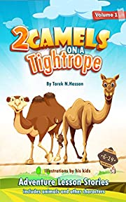 Two Camels On A Tightrope!: Adventure Lesson Stories for Children - Includes animals and other characters