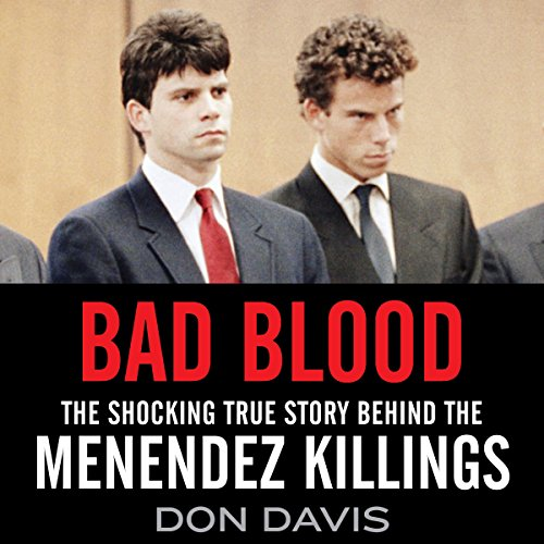 Bad Blood: The Shocking True Story Behind the Menendez Killings audiobook cover art