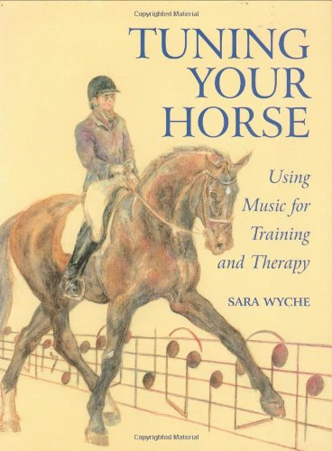 Tuning Your Horse: Using Music for Training and Therapy