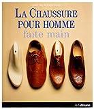 Chaussure pour Homme Faite Main (la)