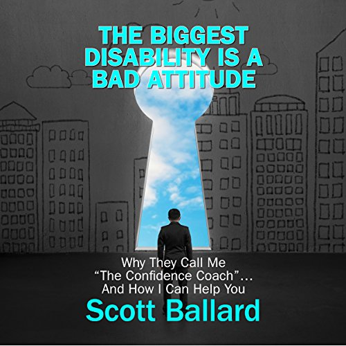 The Biggest Disability Is a Bad Attitude audiobook cover art