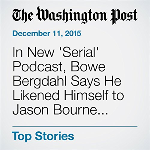 In New 'Serial' Podcast, Bowe Bergdahl Says He Likened Himself to Jason Bourne before Capture audiobook cover art