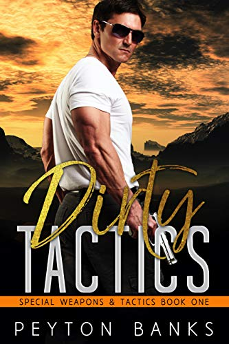 Dirty Tactics (Special Weapons & Tactics Book 1) (English Edition)