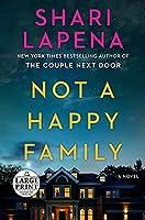 Not a Happy Family: A Novel (Random House Large Print)