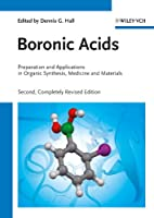 Boronic Acids: Preparation and Applications in Organic Synthesis, Medicine and Materials (2 Volume Set)