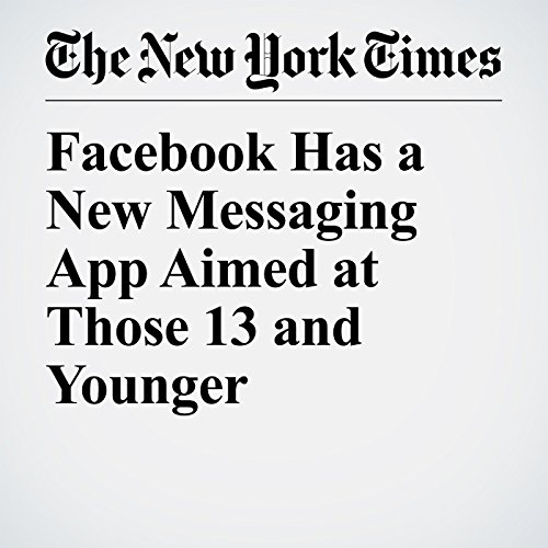 Facebook Has a New Messaging App Aimed at Those 13 and Younger copertina