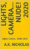 Lights, Camera... Nude! 2020: Lights, Camera... Nude! 2020