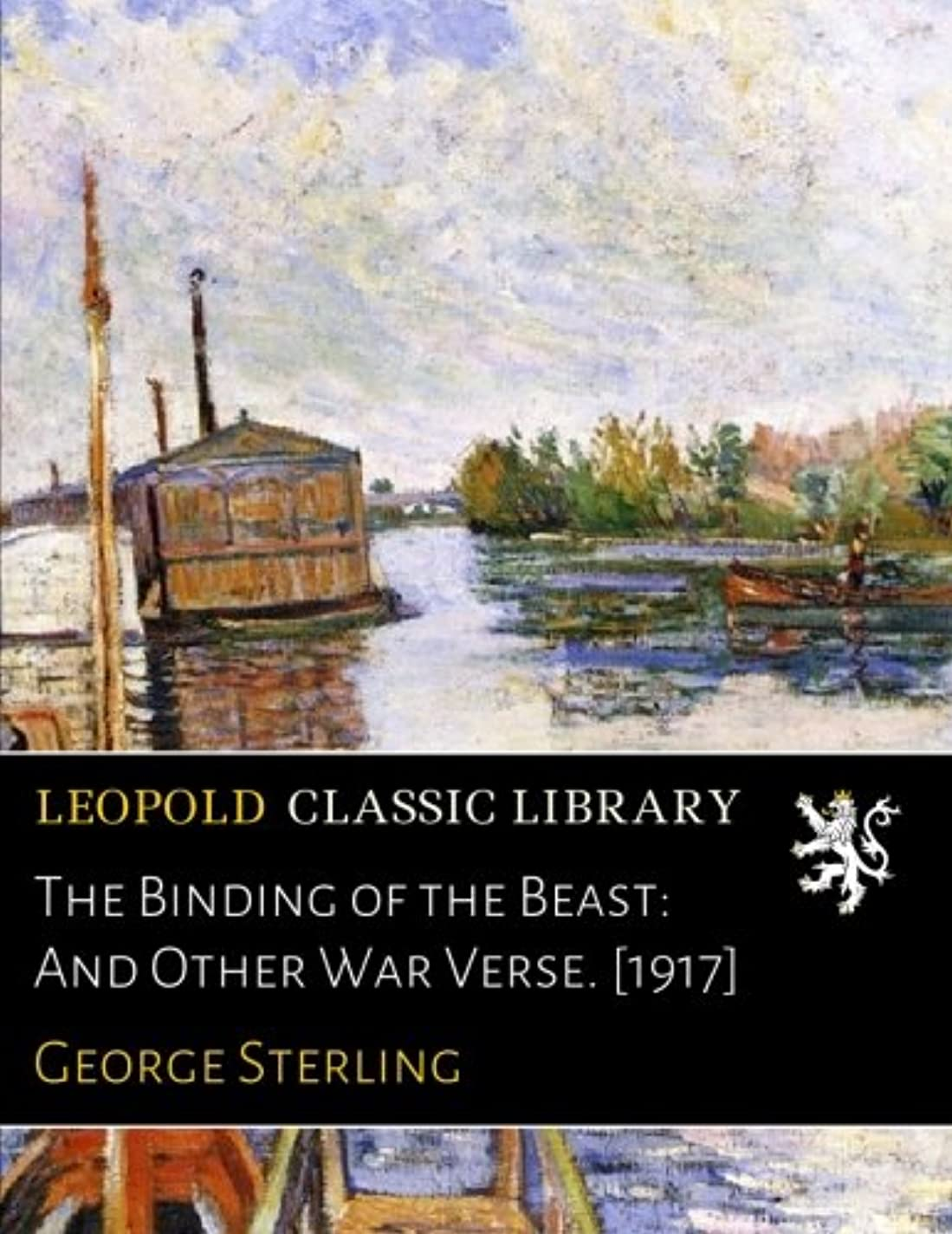 願望丈夫君主The Binding of the Beast: And Other War Verse. [1917]