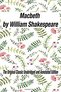 Maccabeth by William Shakespeare The Original Classic Unabridged and Annotated Edition: The Complete Novel of William Shakespeare, Maccabeth the graphic novel original text With Modern Cover Version