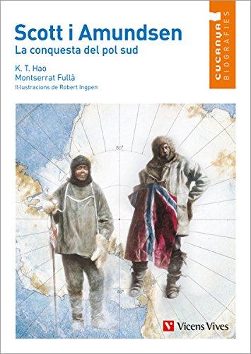 Scott i Amundsen. La Conquesta del Pol Sud (Col.lecció Cucanya Biografíes)