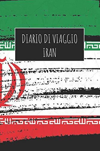 Diario di Viaggio Iran: 6x9 Diario di viaggio I Taccuino con liste di controllo da compilare I Un regalo perfetto per il tuo viaggio in Iran e per ogni viaggiatore