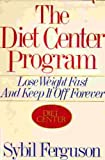 The Diet Center Program: Lose Weight Fast and Keep It Off Forever