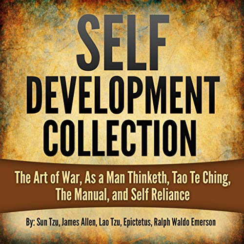 Self Development Collection: The Art of War, As a Man Thinketh, Tao Te Ching, The Manual, and Self Reliance audiobook cover art