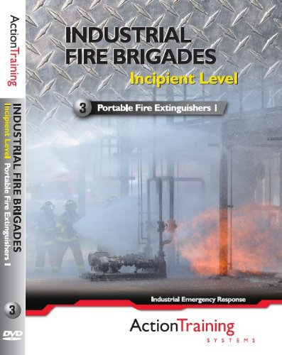 Industrial Fire Brigades: Incipient Level, Portable Fire Extinguishers 1