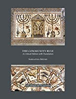The Community Rule: A Critical Edition With Translation (Early Judaism and Its Literature)
