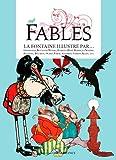 FABLES, LA FONTAINE ILLUSTRE PAR