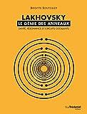 Lakhovsky, le génie des anneaux - Santé, Résonance et Circuits oscillants - Format Kindle - 9,99 €