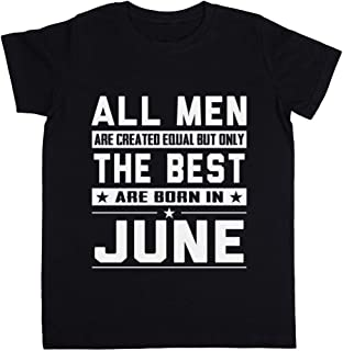 All Men Are Created Equal But Only The Best Are Born In June Unisexo Niño Niña Camiseta Negro Todos Los Tamaños - Unisex K...